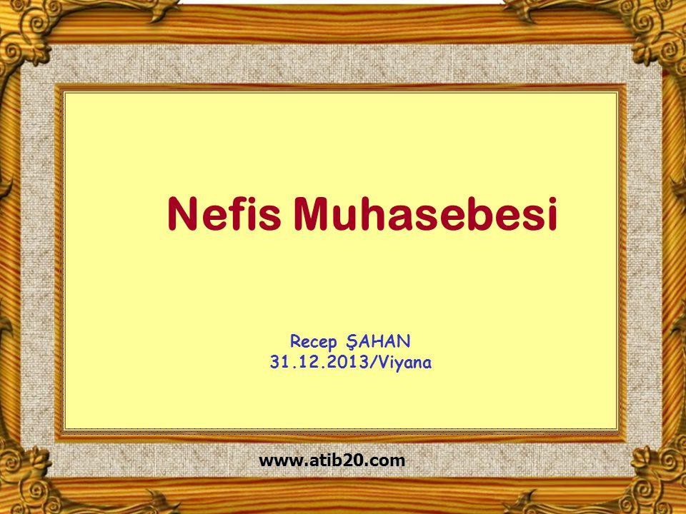 Nefis Muhasebesi Recep ŞAHAN 31.12.2013/Viyana www.atib20.com