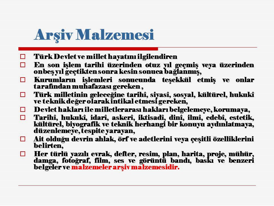 Arşiv Malzemesi Türk Devlet ve millet hayatını ilgilendiren