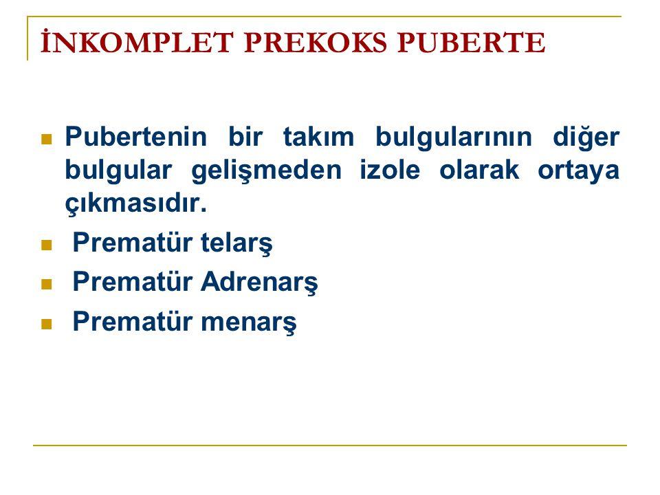 İNKOMPLET PREKOKS PUBERTE