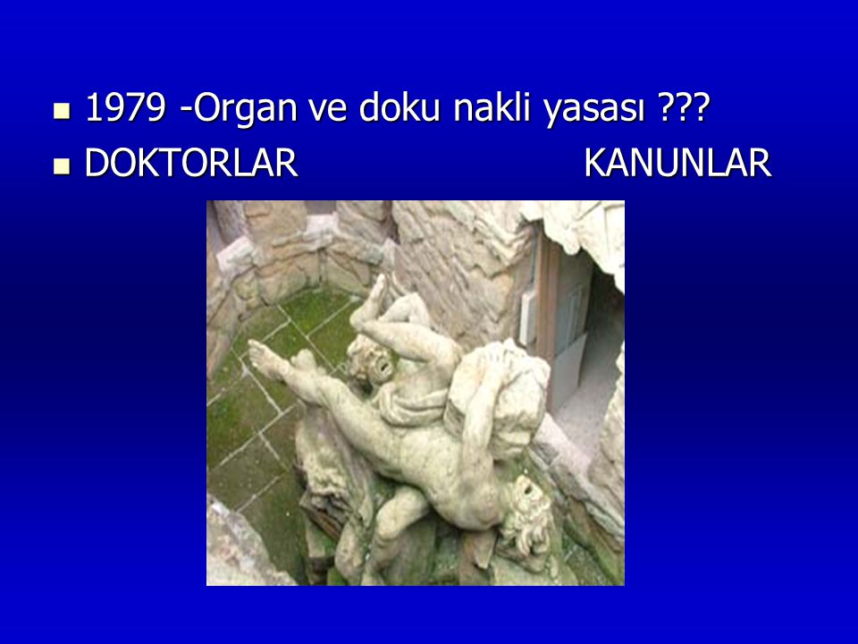 1979 -Organ ve doku nakli yasası