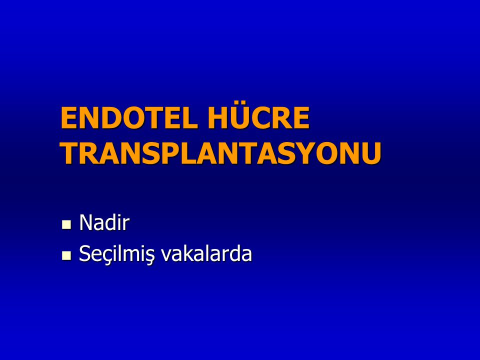 ENDOTEL HÜCRE TRANSPLANTASYONU