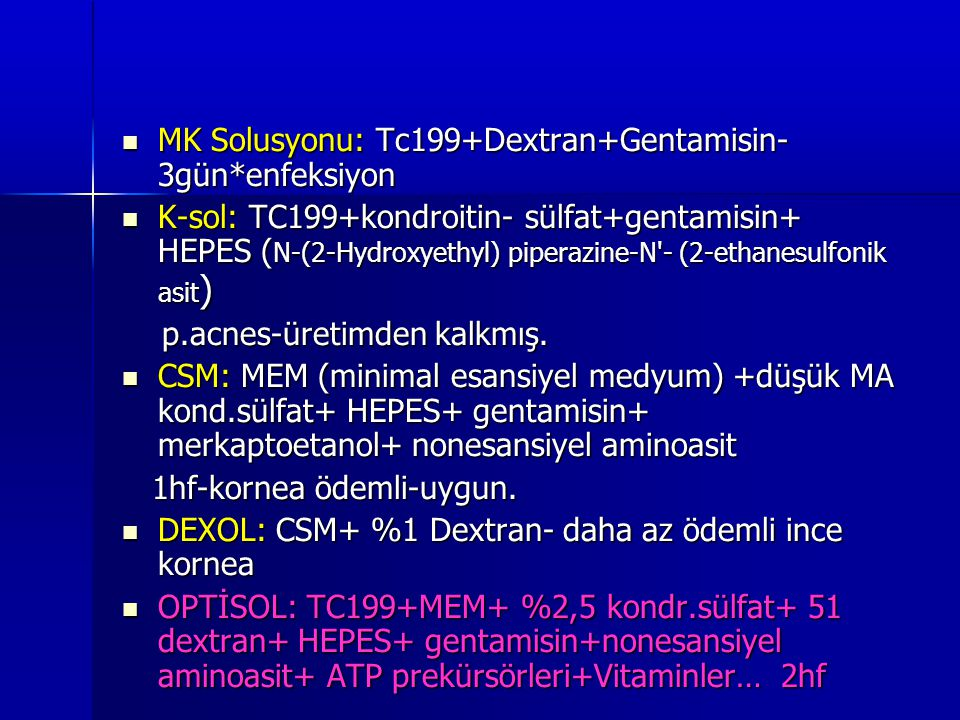 MK Solusyonu: Tc199+Dextran+Gentamisin-3gün*enfeksiyon