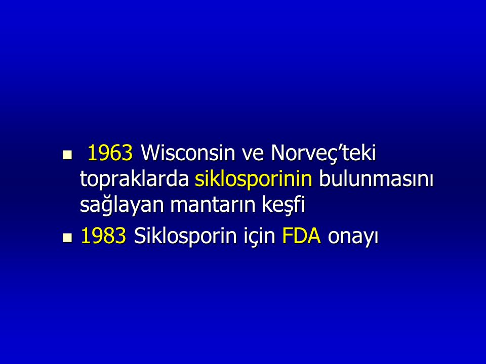 1963 Wisconsin ve Norveç'teki topraklarda siklosporinin bulunmasını sağlayan mantarın keşfi