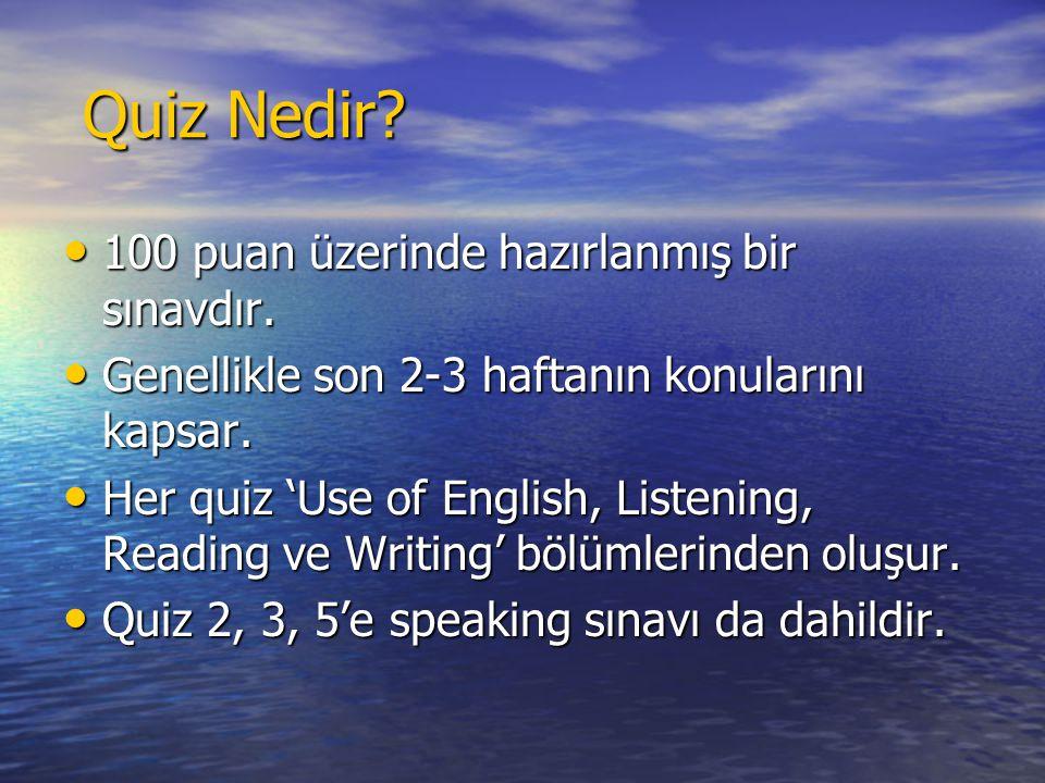 Quiz Nedir 100 puan üzerinde hazırlanmış bir sınavdır.
