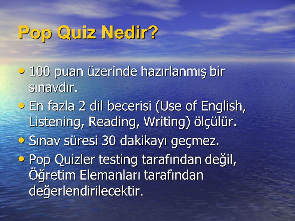 Pop Quiz Nedir 100 puan üzerinde hazırlanmış bir sınavdır.