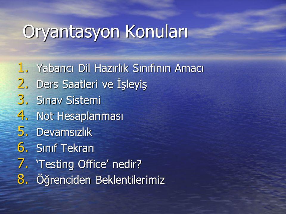 Oryantasyon Konuları Yabancı Dil Hazırlık Sınıfının Amacı