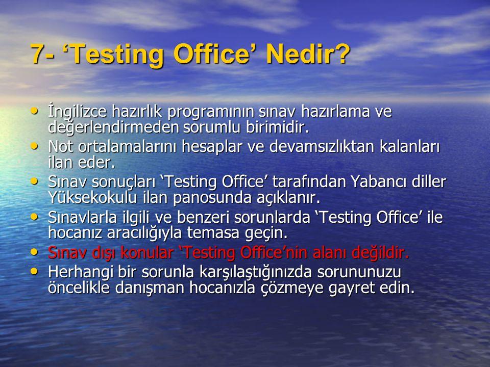7- 'Testing Office' Nedir