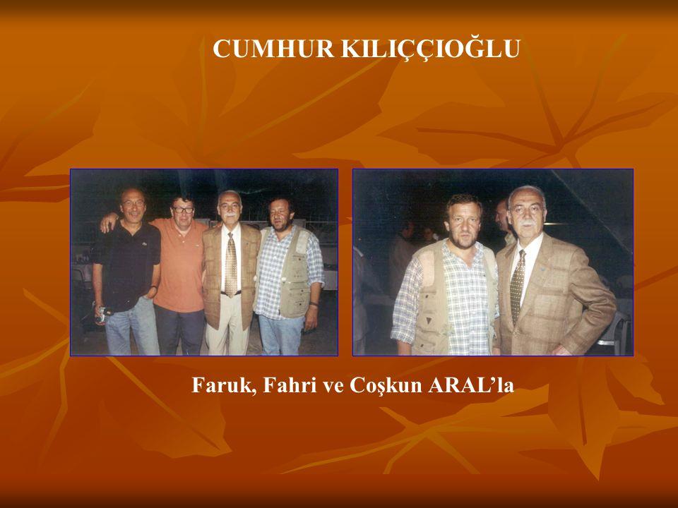 Faruk, Fahri ve Coşkun ARAL'la