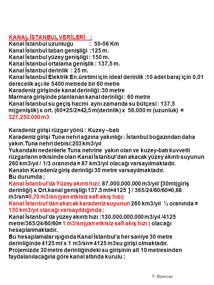 KANAL İSTANBUL VERİLERİ ; Kanal İstanbul uzunluğu : 50-56 Km
