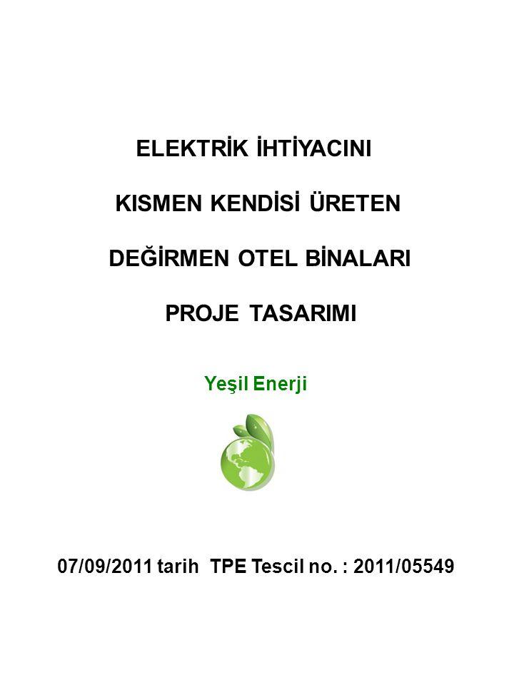 07/09/2011 tarih TPE Tescil no. : 2011/05549