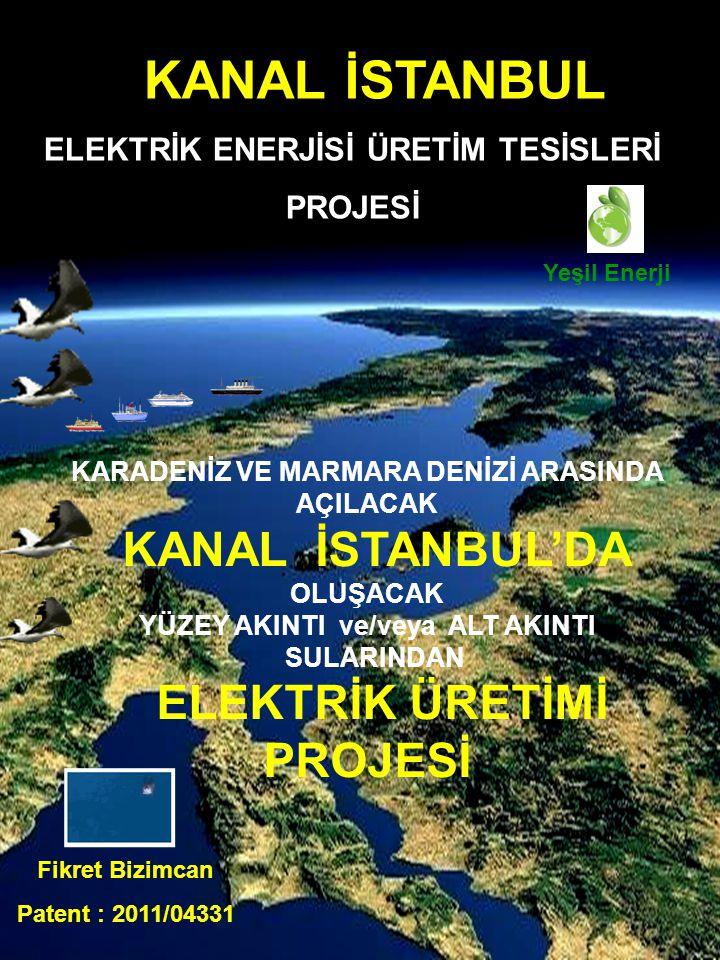 KANAL İSTANBUL ELEKTRİK ENERJİSİ ÜRETİM TESİSLERİ PROJESİ