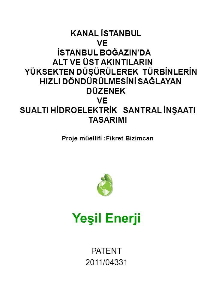 SUALTI HİDROELEKTRİK SANTRAL İNŞAATI Proje müellifi :Fikret Bizimcan