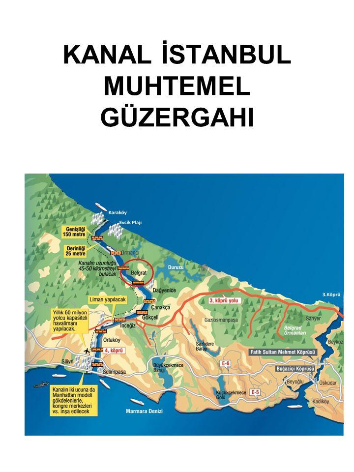 KANAL İSTANBUL MUHTEMEL GÜZERGAHI