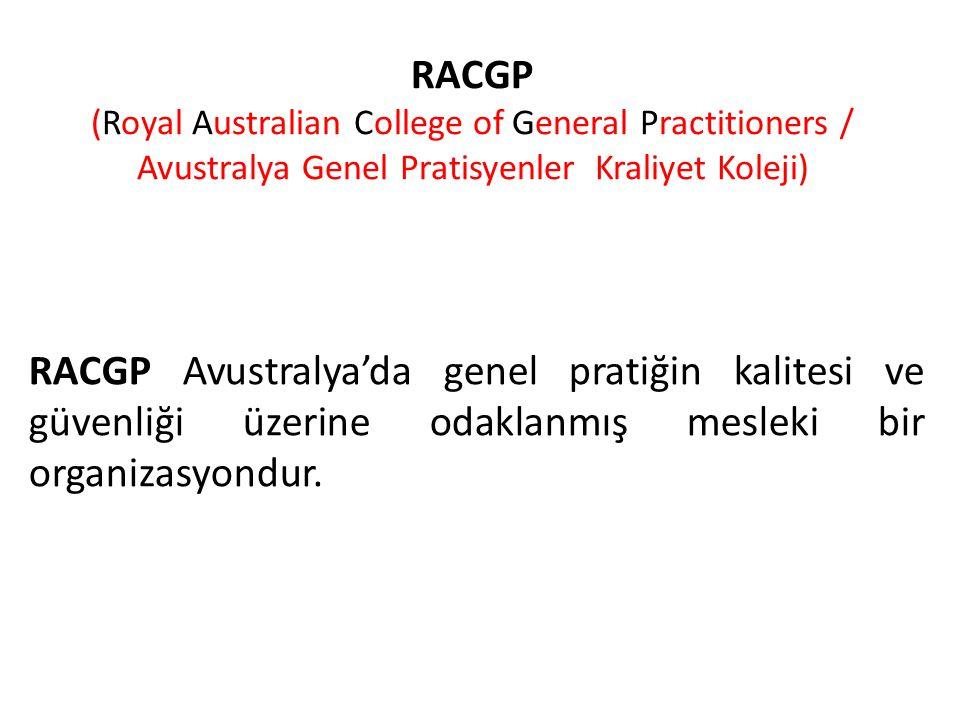 RACGP (Royal Australian College of General Practitioners / Avustralya Genel Pratisyenler Kraliyet Koleji)