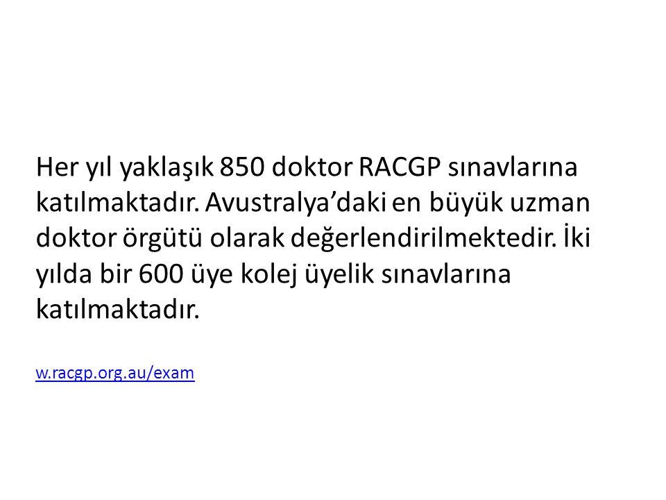 Her yıl yaklaşık 850 doktor RACGP sınavlarına katılmaktadır