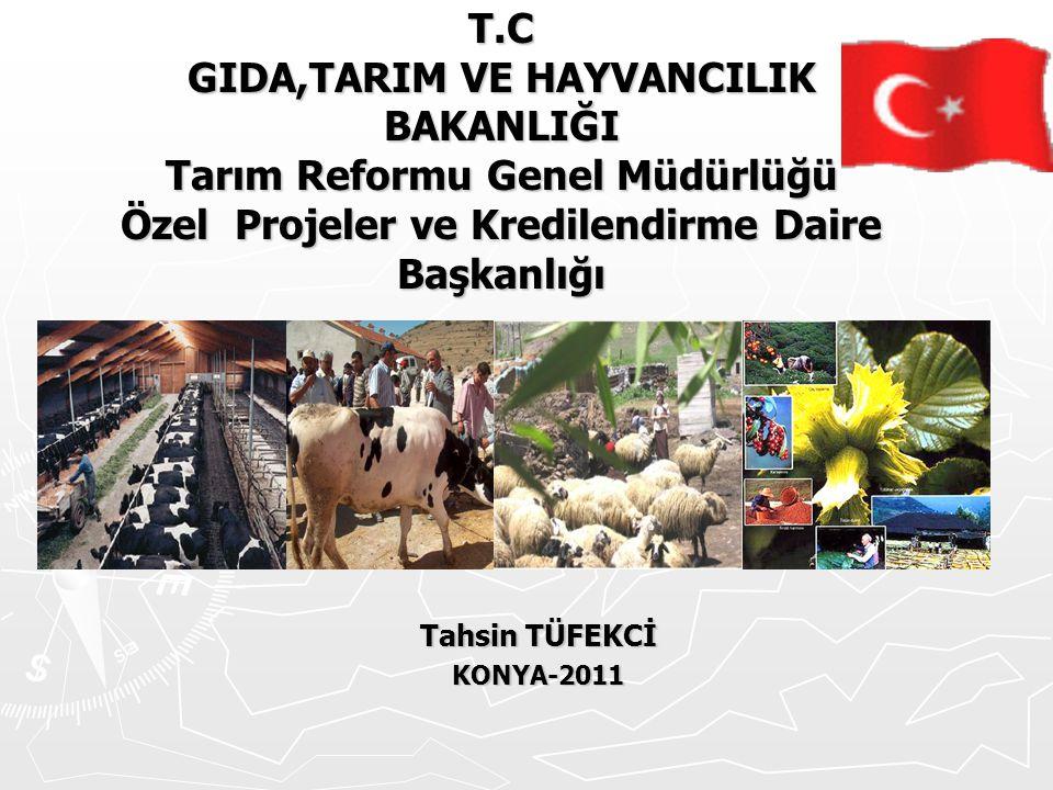 T.C GIDA,TARIM VE HAYVANCILIK BAKANLIĞI Tarım Reformu Genel Müdürlüğü