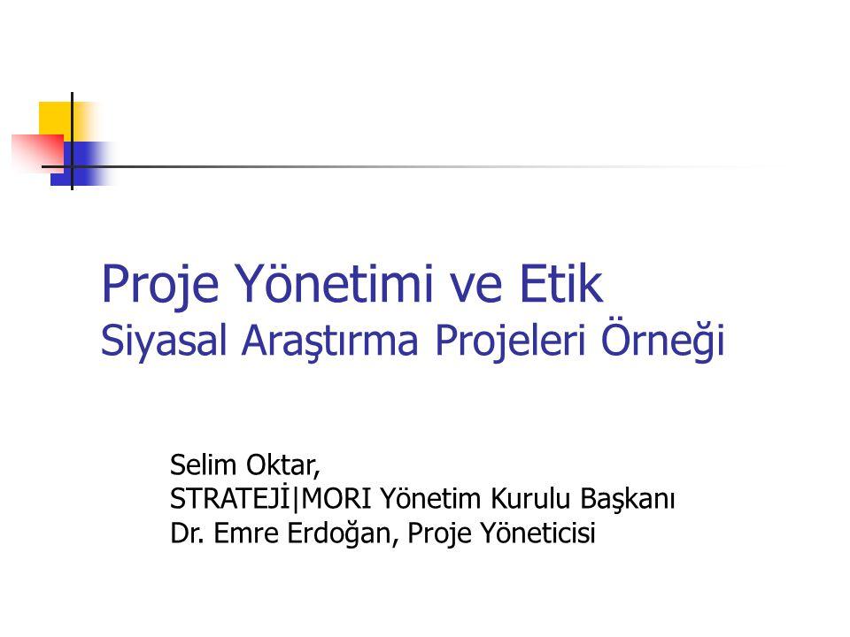 Proje Yönetimi ve Etik Siyasal Araştırma Projeleri Örneği
