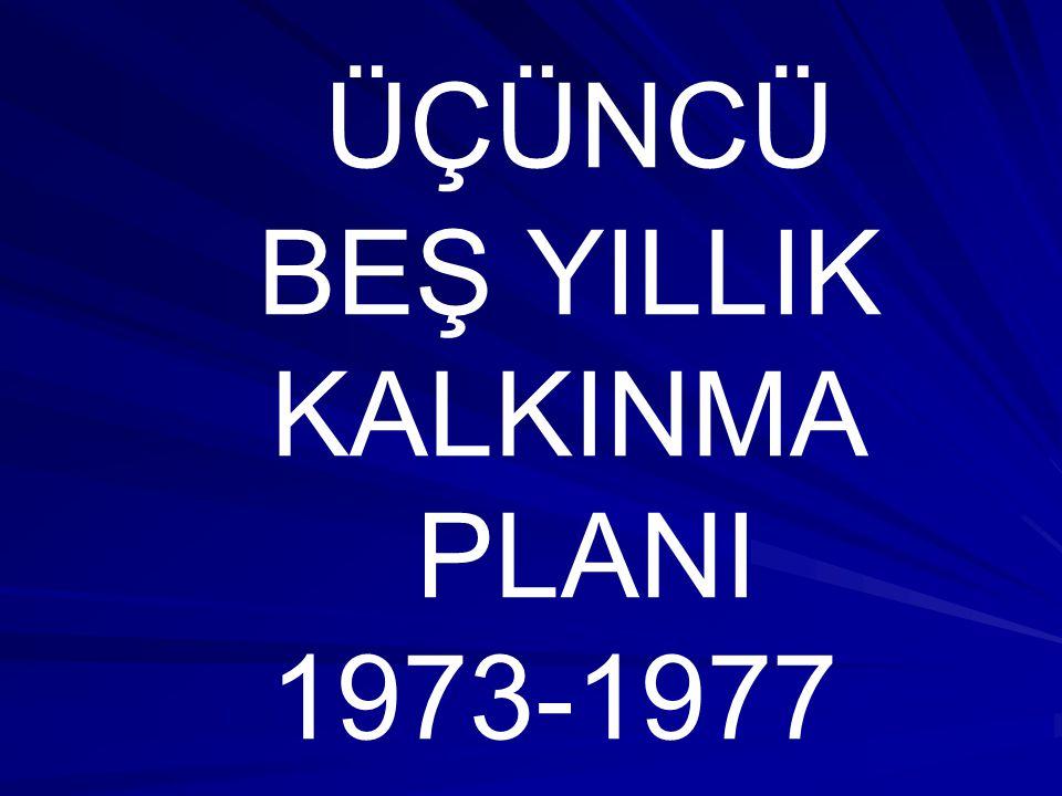 ÜÇÜNCÜ BEŞ YILLIK KALKINMA PLANI 1973-1977