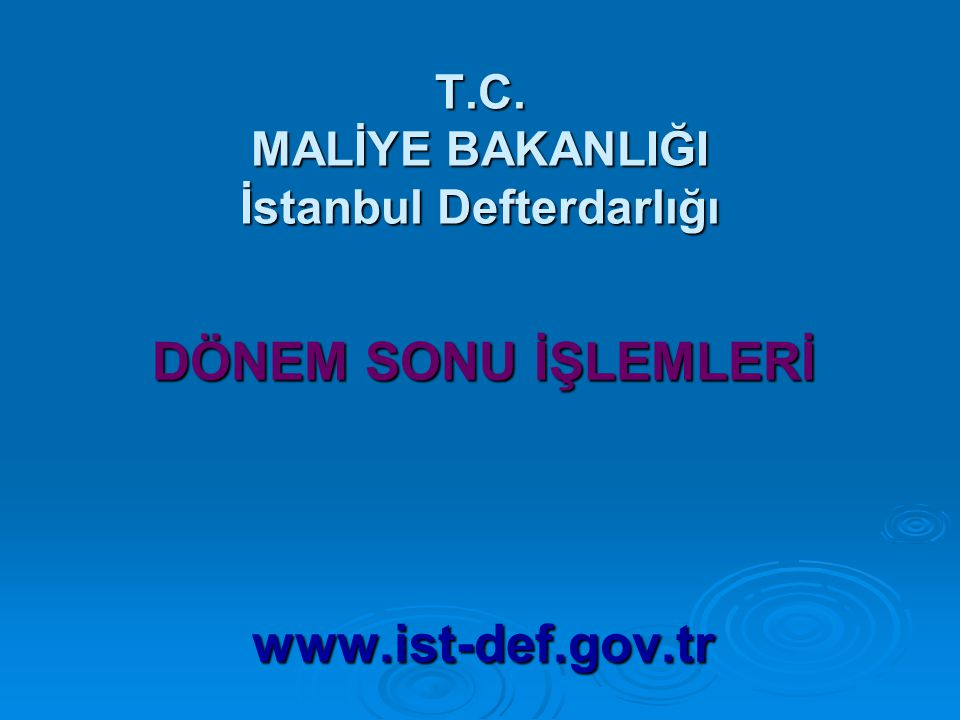 T.C. MALİYE BAKANLIĞI İstanbul Defterdarlığı