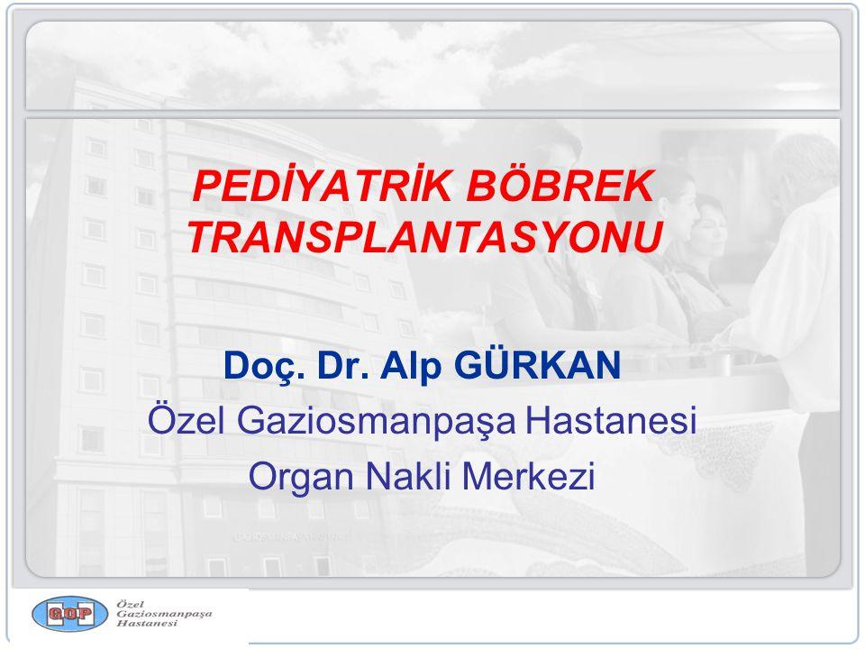 PEDİYATRİK BÖBREK TRANSPLANTASYONU