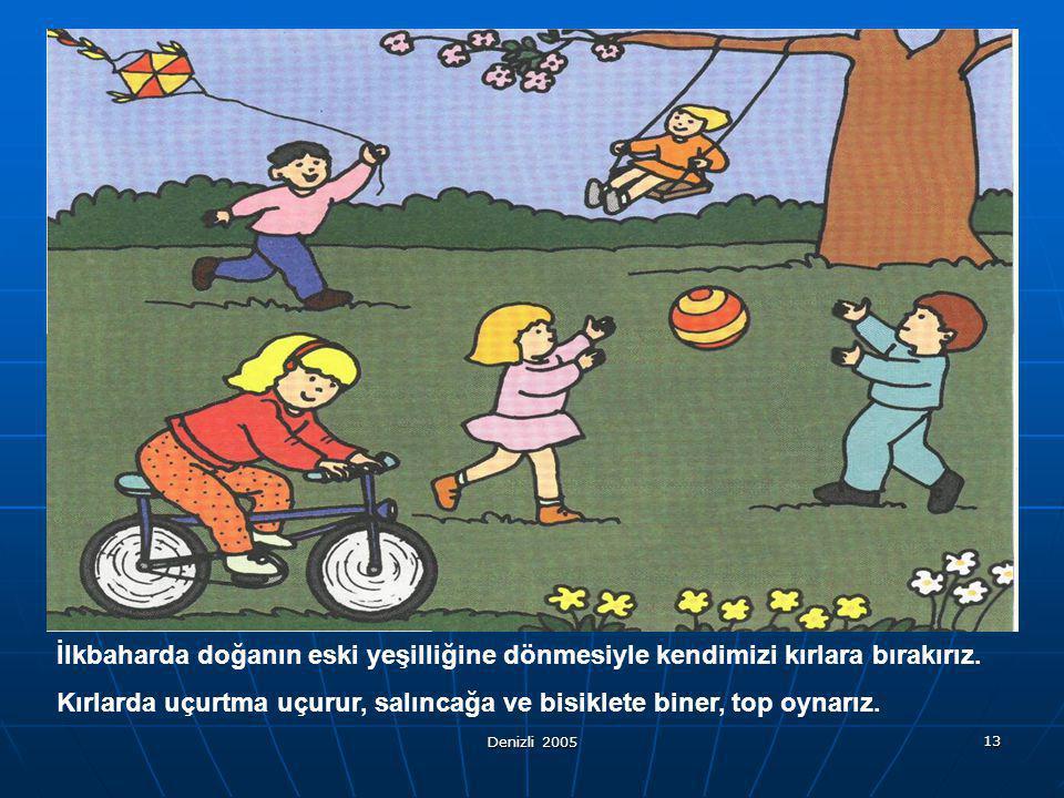 Kırlarda uçurtma uçurur, salıncağa ve bisiklete biner, top oynarız.