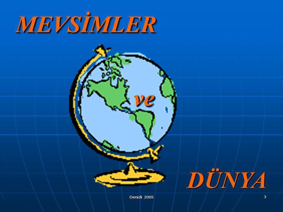 MEVSİMLER ve DÜNYA Denizli 2005