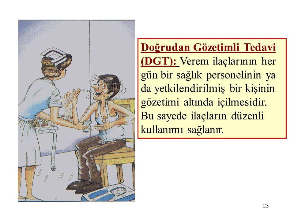 Doğrudan Gözetimli Tedavi (DGT): Verem ilaçlarının her gün bir sağlık personelinin ya da yetkilendirilmiş bir kişinin gözetimi altında içilmesidir.