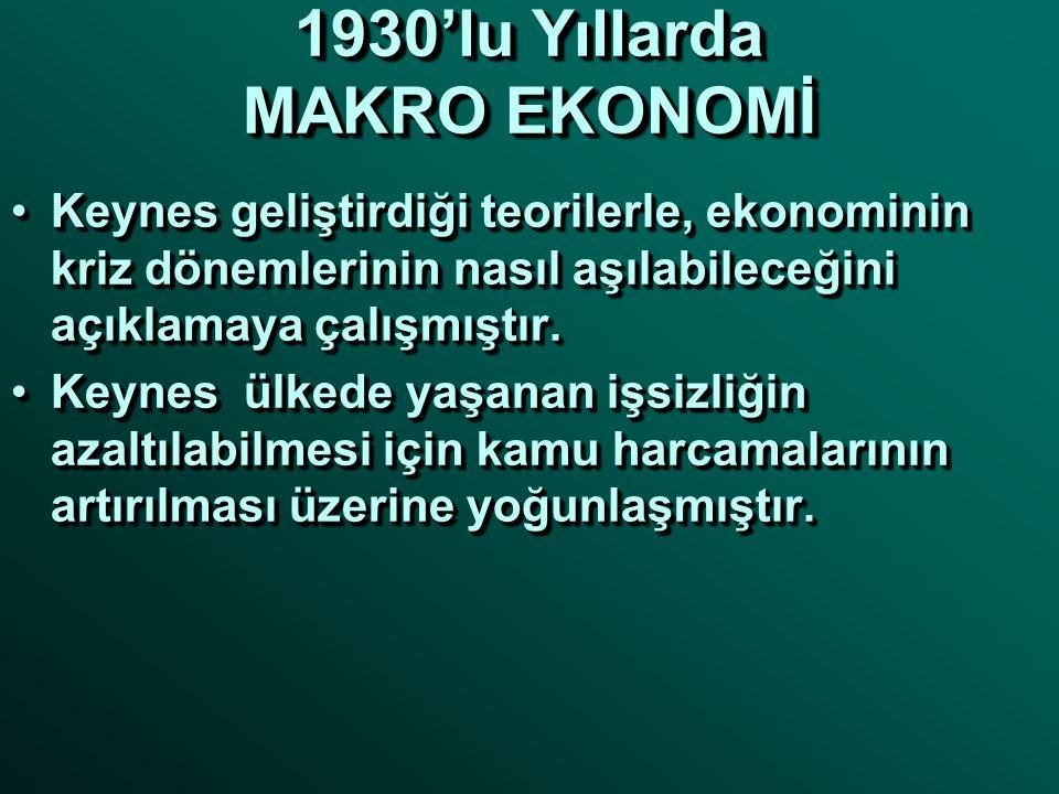 1930'lu Yıllarda MAKRO EKONOMİ