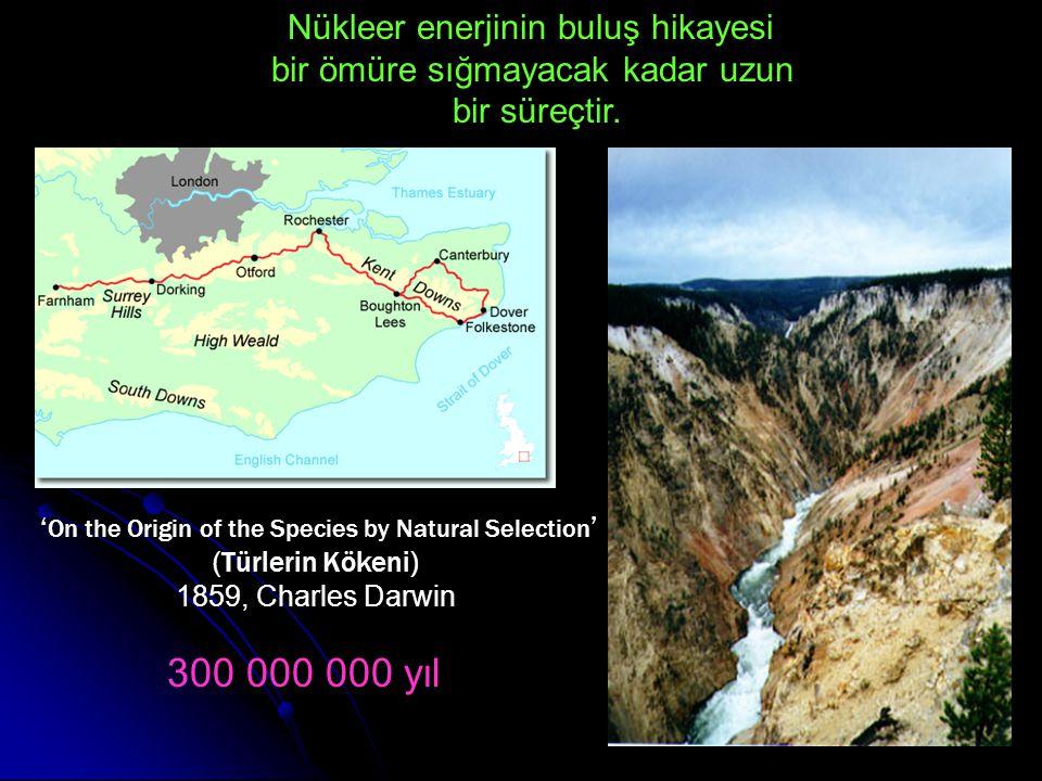 300 000 000 yıl Nükleer enerjinin buluş hikayesi