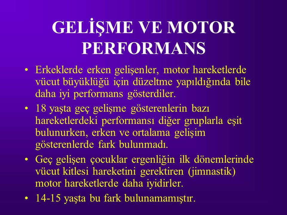 GELİŞME VE MOTOR PERFORMANS