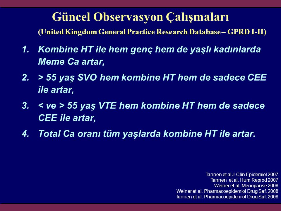 Güncel Observasyon Çalışmaları (United Kingdom General Practice Research Database – GPRD I-II)