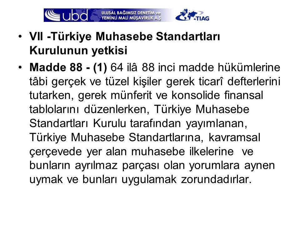 VII -Türkiye Muhasebe Standartları Kurulunun yetkisi