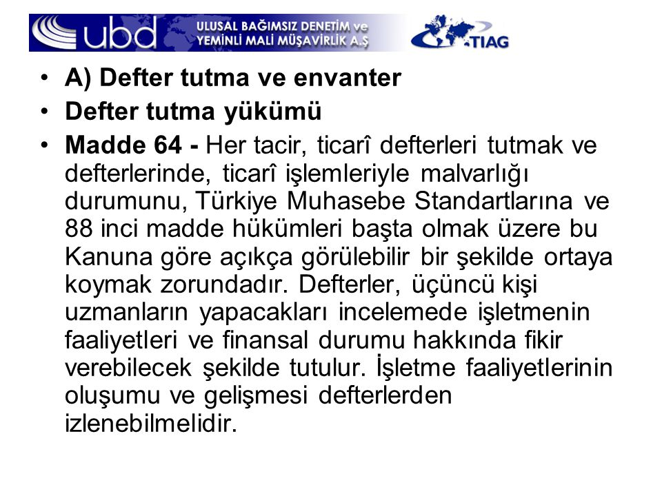 A) Defter tutma ve envanter