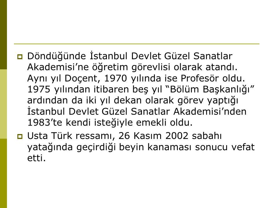 Döndüğünde İstanbul Devlet Güzel Sanatlar Akademisi'ne öğretim görevlisi olarak atandı. Aynı yıl Doçent, 1970 yılında ise Profesör oldu. 1975 yılından itibaren beş yıl Bölüm Başkanlığı ardından da iki yıl dekan olarak görev yaptığı İstanbul Devlet Güzel Sanatlar Akademisi'nden 1983'te kendi isteğiyle emekli oldu.