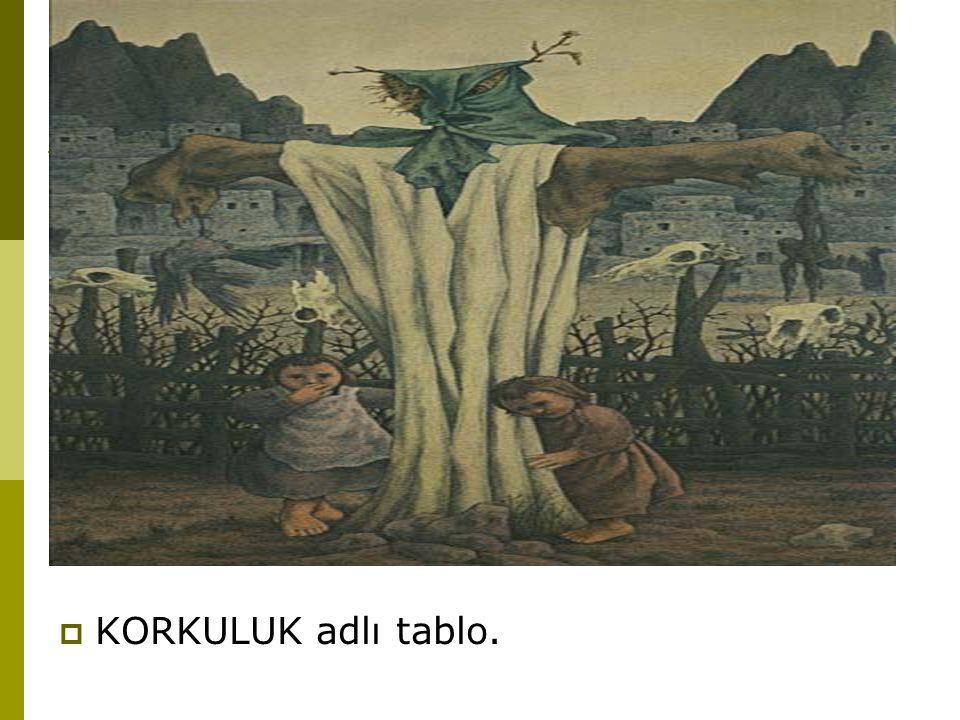 KORKULUK adlı tablo.