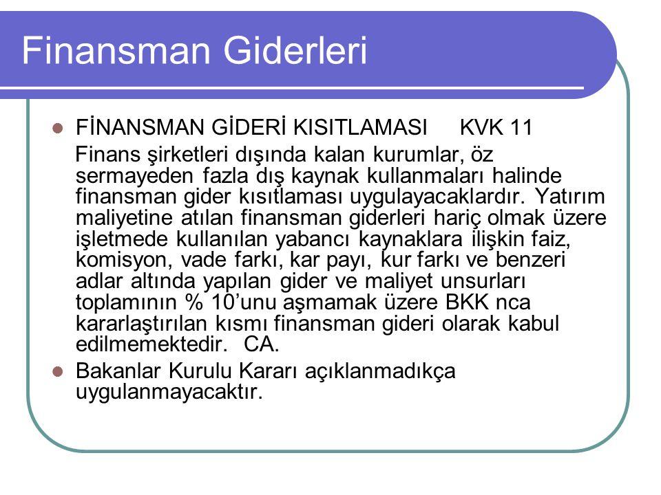 Finansman Giderleri FİNANSMAN GİDERİ KISITLAMASI KVK 11