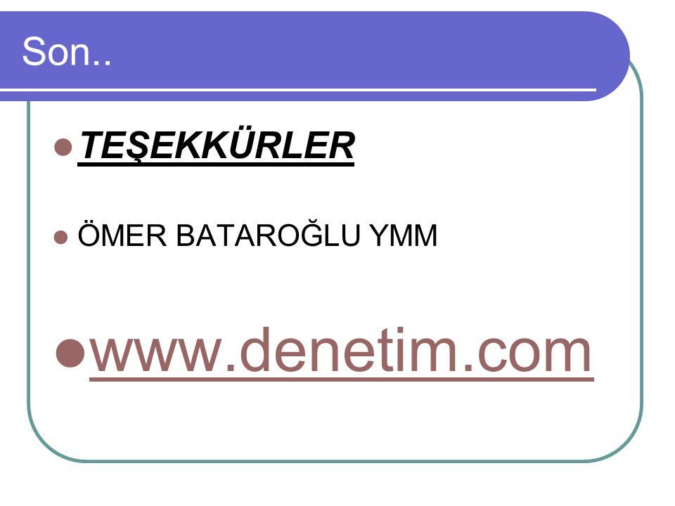Son.. TEŞEKKÜRLER ÖMER BATAROĞLU YMM www.denetim.com