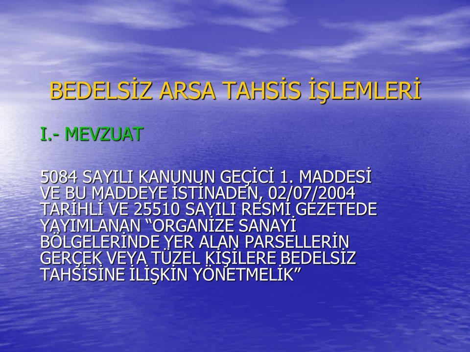 BEDELSİZ ARSA TAHSİS İŞLEMLERİ