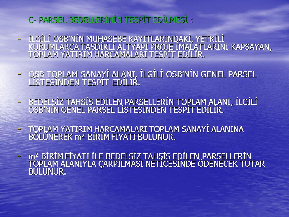 C- PARSEL BEDELLERİNİN TESPİT EDİLMESİ :