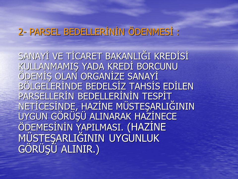 2- PARSEL BEDELLERİNİN ÖDENMESİ :
