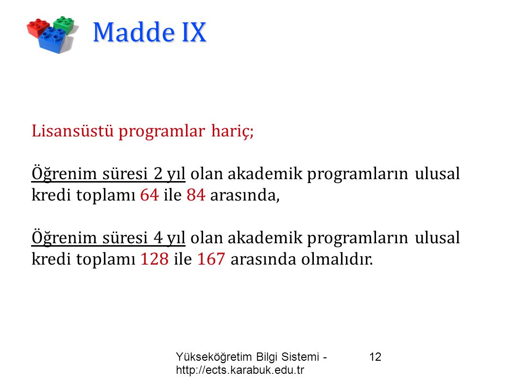 Madde IX Lisansüstü programlar hariç;