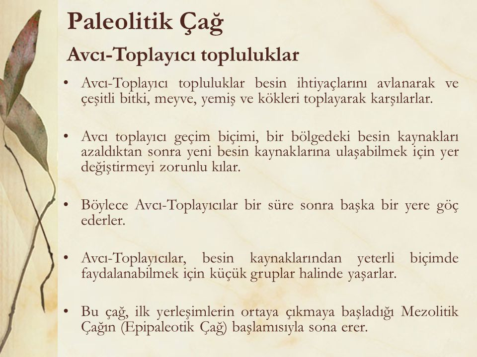 Paleolitik Çağ Avcı-Toplayıcı topluluklar