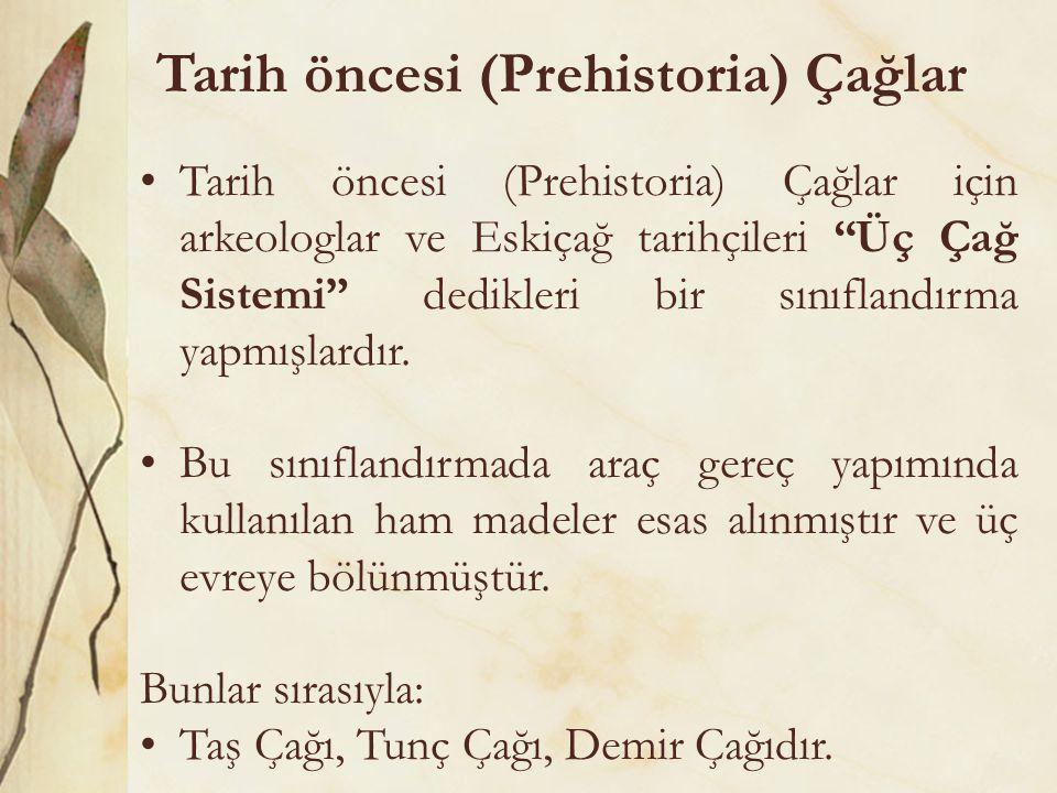 Tarih öncesi (Prehistoria) Çağlar