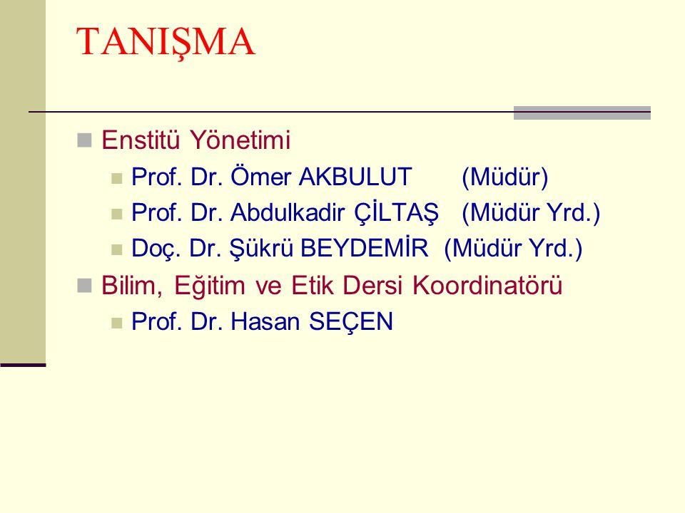 TANIŞMA Enstitü Yönetimi Bilim, Eğitim ve Etik Dersi Koordinatörü