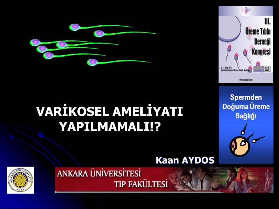 Spermden Doğuma Üreme Sağlığı VARİKOSEL AMELİYATI YAPILMAMALI!