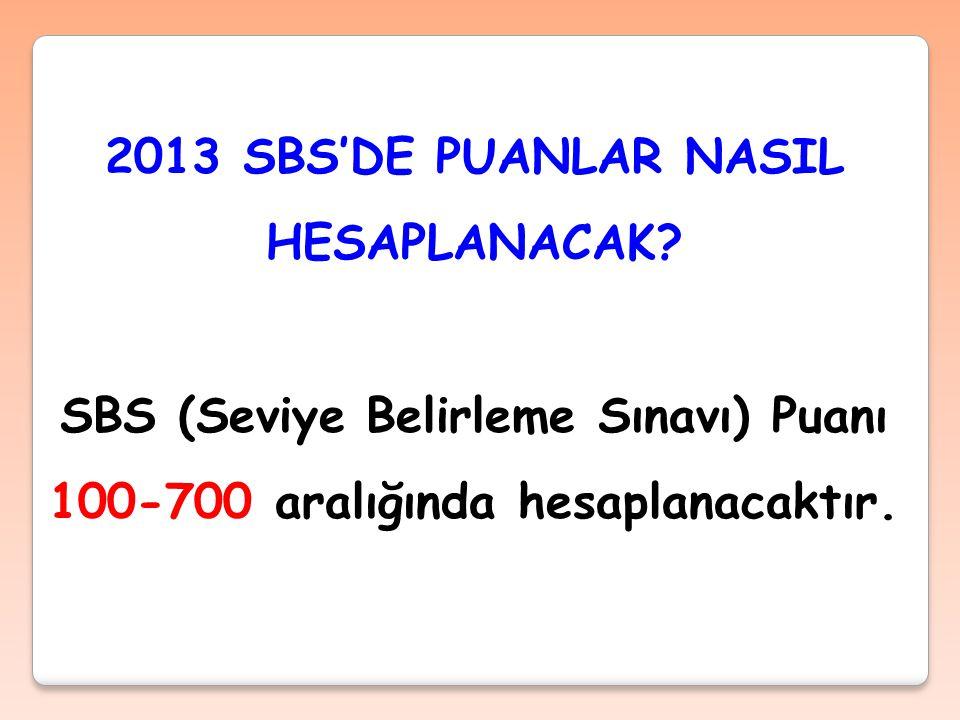 2013 SBS'DE PUANLAR NASIL HESAPLANACAK