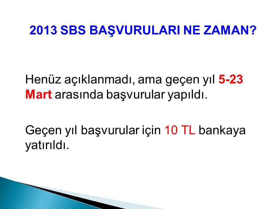2013 SBS BAŞVURULARI NE ZAMAN