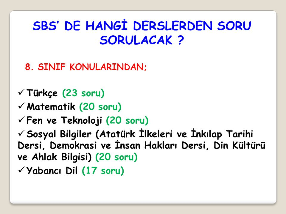 SBS' DE HANGİ DERSLERDEN SORU SORULACAK