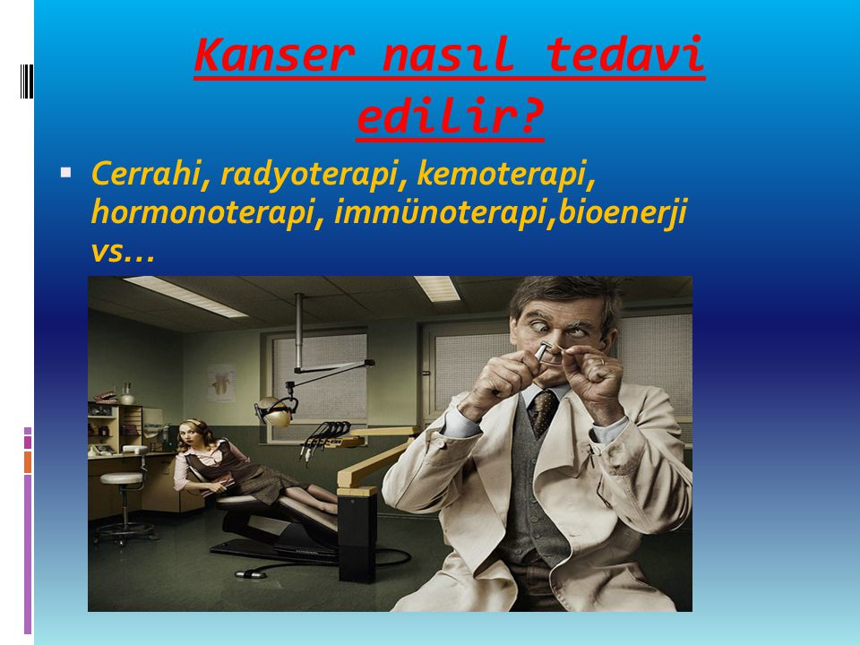 Kanser nasıl tedavi edilir