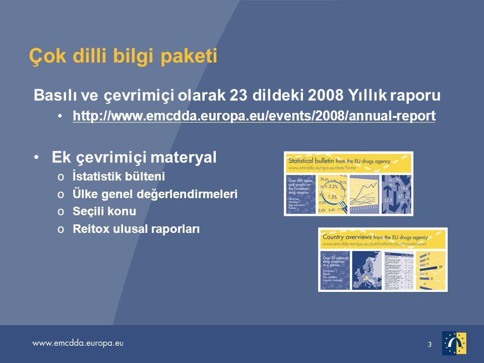 Çok dilli bilgi paketi Basılı ve çevrimiçi olarak 23 dildeki 2008 Yıllık raporu. http://www.emcdda.europa.eu/events/2008/annual-report.